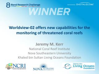 Worldview-02 offers new capabilities for the monitoring of threatened coral reefs