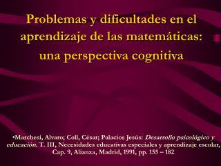 Problemas y dificultades en el aprendizaje de las matemáticas: una perspectiva cognitiva