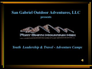 San Gabriel Outdoor Adventures, LLC presents