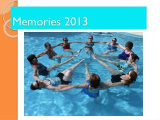 Memories 2013