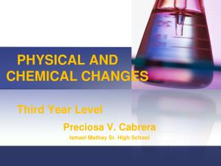 PHYSICAL AND    CHEMICAL CHANGES Third Year Level