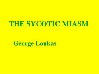 THE SYCOTIC MIASM