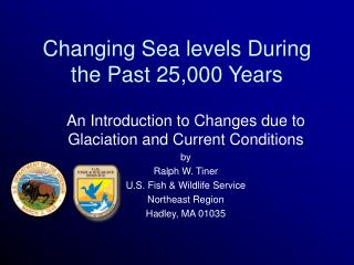 Changing Sea levels During the Past 25,000 Years