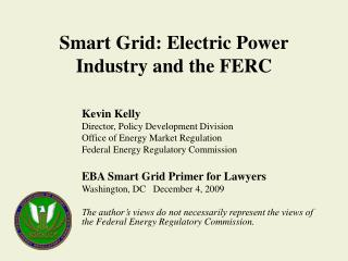 Smart Grid: Electric Power Industry and the FERC