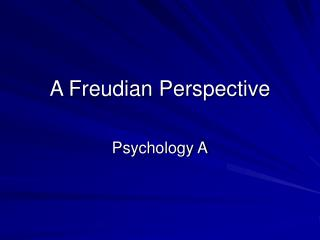 A Freudian Perspective