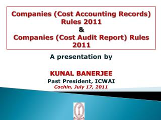Companies (Cost Accounting Records) Rules 2011  & Companies (Cost Audit Report) Rules 2011