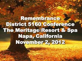 Remembrance District 5160 Conference The  Meritage  Resort & Spa Napa, California November 2, 2012