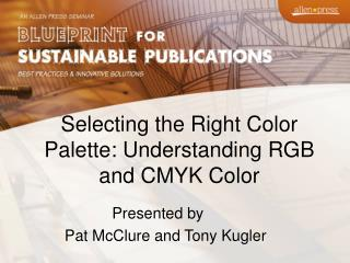 Selecting the Right Color Palette: Understanding RGB and CMYK  Color