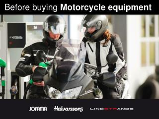 Before buying  Motorcycle equipment
