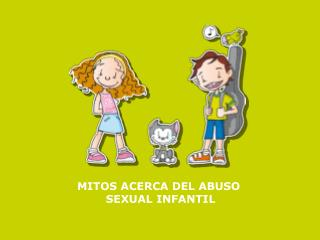 MITOS ACERCA DEL ABUSO  SEXUAL INFANTIL