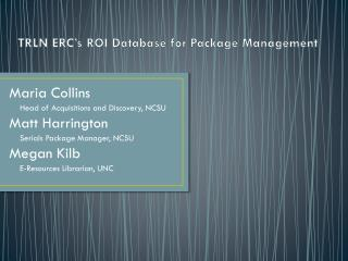 TRLN ERC's ROI Database for Package Management