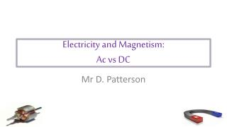 Electricity and Magnetism: Ac  vs  DC