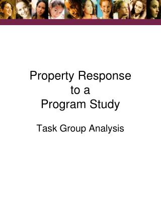 Property Response to a Program Study