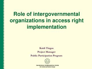 Role of intergovernmental organizations in access right implementation