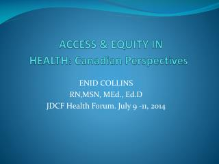 ACCESS & EQUITY IN  HEALTH: Canadian Perspectives