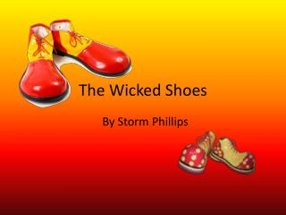 The Wicked Shoes