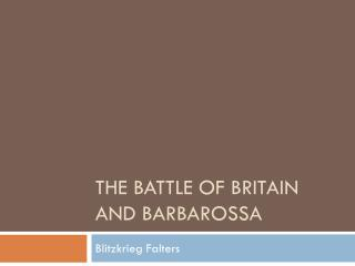 The Battle of Britain and Barbarossa