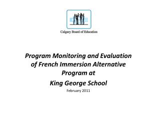Program Monitoring and Evaluation of French Immersion Alternative Program at King George School