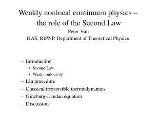 Introduction  Second Law Weak nonlocality Liu procedure Classical irreversible thermodynamics
