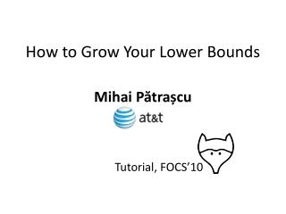 How to Grow Your Lower Bounds