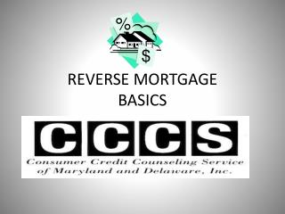 REVERSE MORTGAGE  BASICS