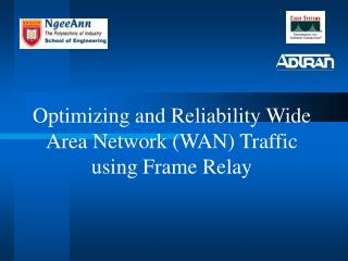 Optimizing and Reliability Wide Area Network (WAN) Traffic using Frame Relay