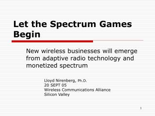 Let the Spectrum Games Begin