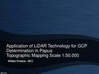Application of LiDAR Technology for GCP Determination in Papua Topographic Mapping Scale 1:50.000