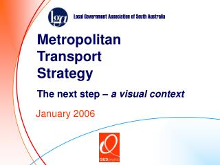 Metropolitan Transport Strategy The next step –  a visual context