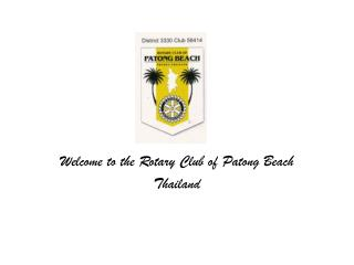 Welcome to the Rotary Club of  Patong  Beach Thailand