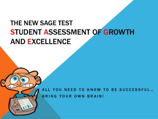 The New SAGE Test S tudent  A ssessment Of  G rowth and  E xcellence