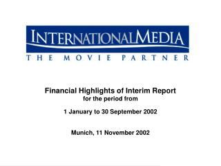 Financial Highlights of Interim Report for the period from