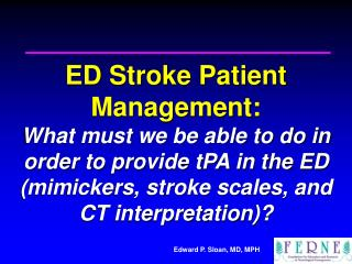 EMRA /FERNE  Case Conference: The ED Management of  Acute Ischemic Stroke Patients