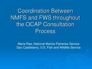 Coordination Between NMFS and FWS throughout the OCAP Consultation Process