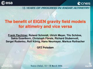 The benefit of EIGEN gravity field models for altimetry and vice versa