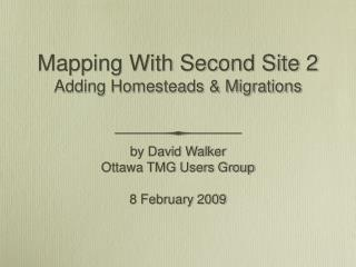 Mapping With Second Site 2 Adding Homesteads & Migrations