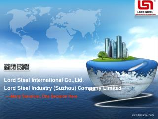 Lord Steel Industry (Suzhou) Company Limited