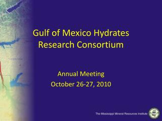 Gulf of Mexico Hydrates Research Consortium