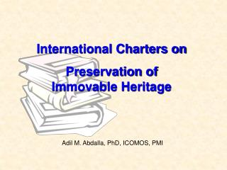 International Charters on Preservation of Immovable Heritage