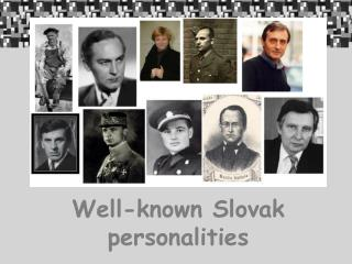 Well-known Slovak personalities