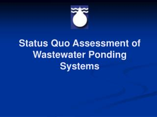 Status Quo Assessment of Wastewater Ponding Systems