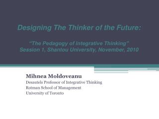 Mihnea Moldoveanu Desautels Professor of Integrative Thinking Rotman School of Management