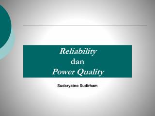 Reliability dan Power Quality