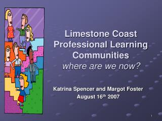 Limestone Coast Professional Learning Communities  where are we now?