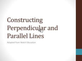 Constructing Perpendicular and Parallel Lines