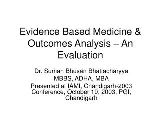 Evidence Based Medicine & Outcomes Analysis – An Evaluation