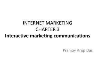 INTERNET MARKETING CHAPTER 3 Interactive marketing communications