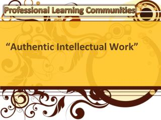 """Authentic Intellectual Work"""