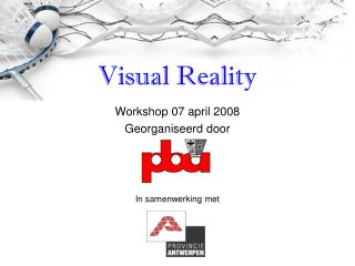 Workshop 07 april 2008  Georganiseerd door