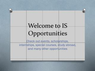 Welcome to IS Opportunities